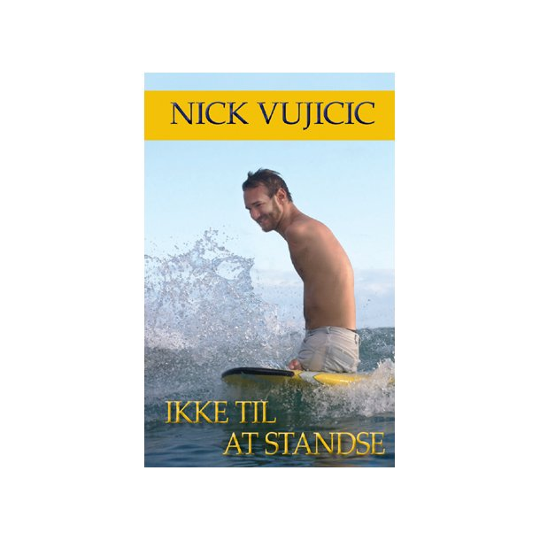 Ikke til at standse, Nick Vujicic