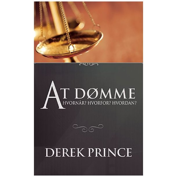 At dømme, Derek Prince