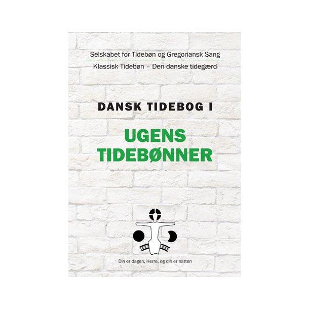 Dansk tidebog I - Ugens tidebønner