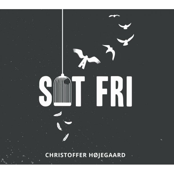 CD: Sat fri / Christoffer Højegaard
