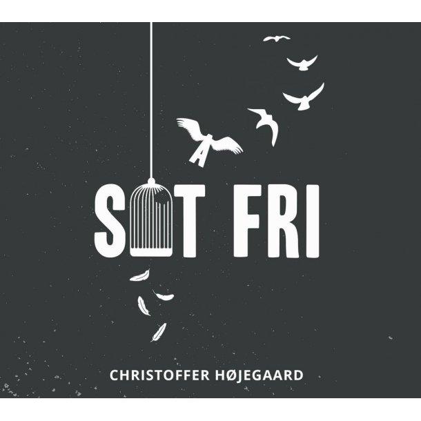 CD: Sat fri / Christoffer Højegaard