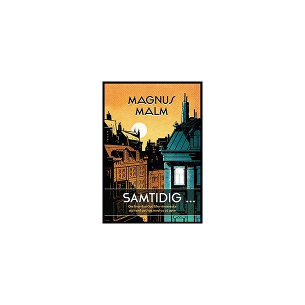 SAMTIDIG - af Magnus Malm