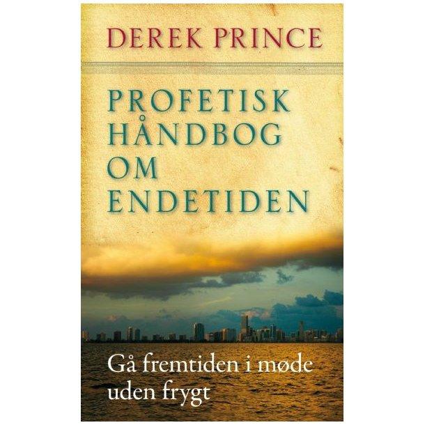 Profetisk håndbog om endetiden - af Derek Prince