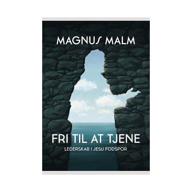 Fri til at tjene - af Magnus Malm