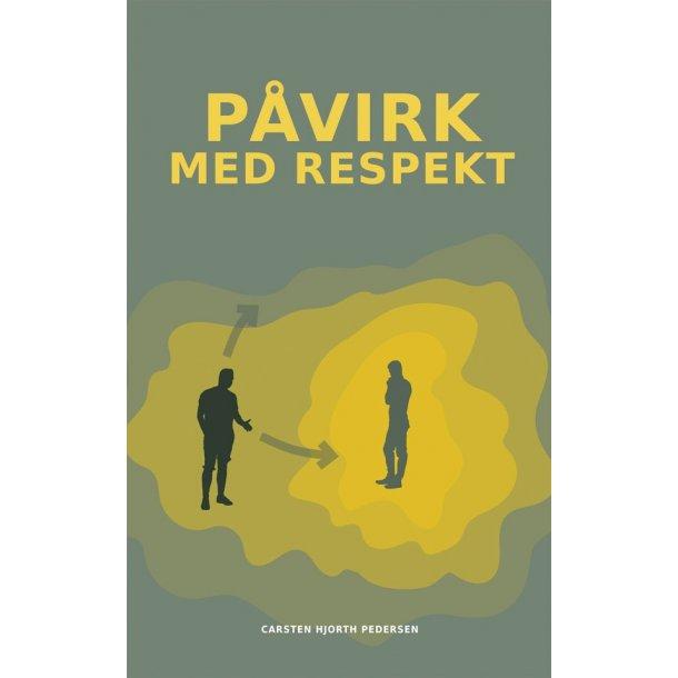 Påvirk med respekt