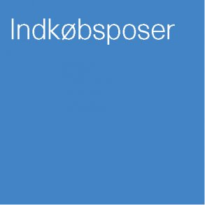 Indkøbsposer / shopping bags